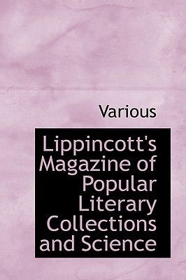 Lippincott's Magazine of Popular Literary Collections and Science (Paperback): Various