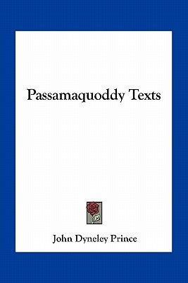 Passamaquoddy Texts (Paperback): John Dyneley Prince