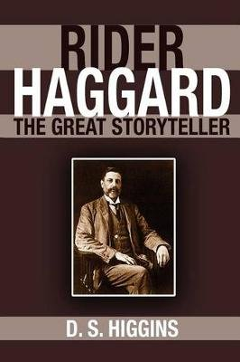 Rider Haggard - The Great Storyteller (Paperback): D. S Higgins