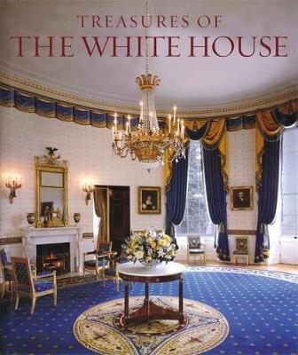 Treasures of the White House (Hardcover, 1st ed): Betty C. Monkman