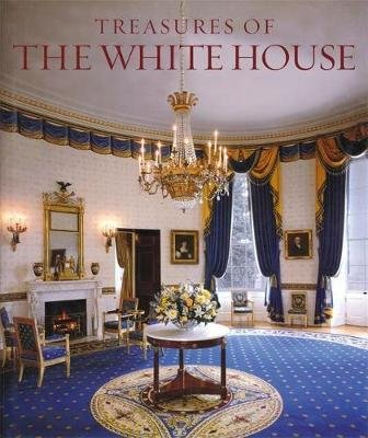 Treasures of the White House (Hardcover, 1st ed): Betty C. Monkman