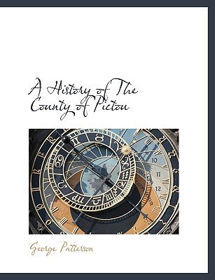 A History of the County of Pictou (Paperback): George Patterson