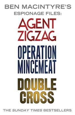 Ben Macintyre's Espionage Files - Agent Zigzag, Operation Mincemeat & Double Cross (Electronic book text): Ben MacIntyre