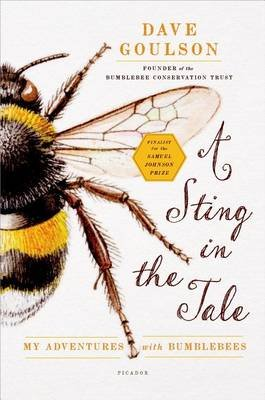 A Sting in the Tale - My Adventures with Bumblebees (Electronic book text): Dave Goulson