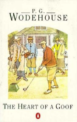 The Heart of a Goof (Paperback, New impression): P.G. Wodehouse