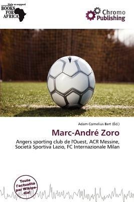 Marc-Andr Zoro (French, Paperback): Adam Cornelius Bert