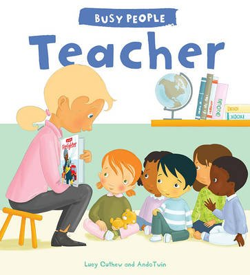 Busy People: Teacher (Hardcover): Lucy Cuthew