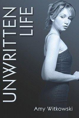 Unwritten Life (Paperback): Amy Witkowski
