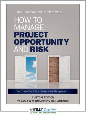 How to Manage Project Opportunity and Risk - Why Uncertainty Management Can Be a Much Better Approach Than Risk Management...