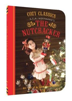Cozy Classics: The Nutcracker (Board book): Jack Wang, Holman Wang