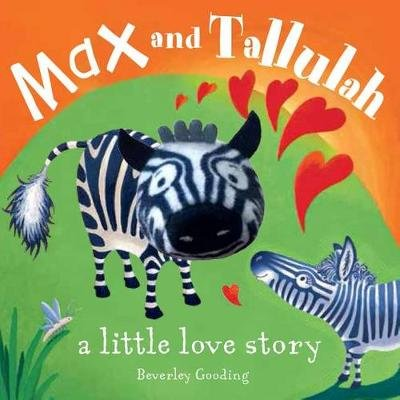 Max and Tallulah Finger Puppet Book - A Little Love Story (Board book): Beverley Gooding
