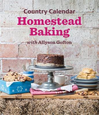 Country Calendar Homestead Baking (Paperback): Allyson Gofton