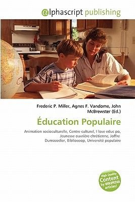 Education Populaire (English, French, Paperback): Frederic P. Miller, Agnes F. Vandome, John McBrewster