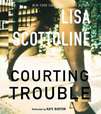 Courting Trouble (Downloadable audio file, abridged edition): Lisa Scottoline