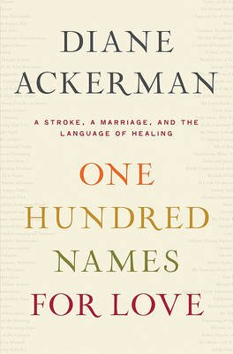 One Hundred Names for Love (Large print, Hardcover, large type edition): Diane Ackerman