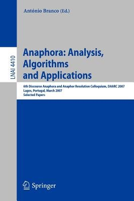 Anaphora - Analysis, Algorithms and Applications (Paperback): Antnio Branco