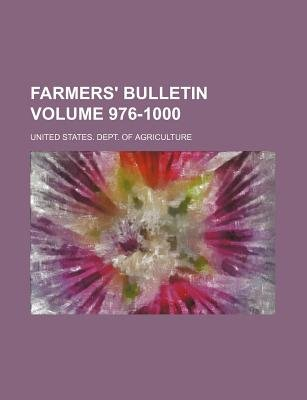 Farmers' Bulletin Volume 976-1000 (Paperback): United States Department of Agriculture, United States. - Dept. of...
