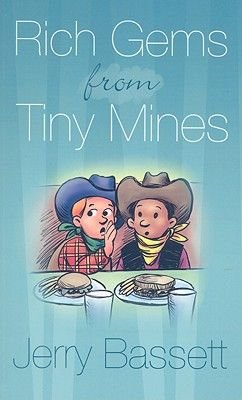 Rich Gems from Tiny Mines (Paperback): Jerry Bassett