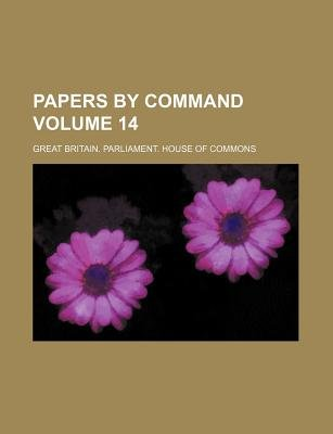 Papers by Command Volume 14 (Paperback): Great Britain Commons