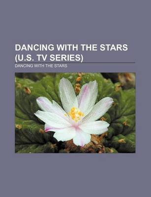 Dancing with the Stars (U.S. TV Series) - Dancing with the Stars (Paperback): Source Wikipedia