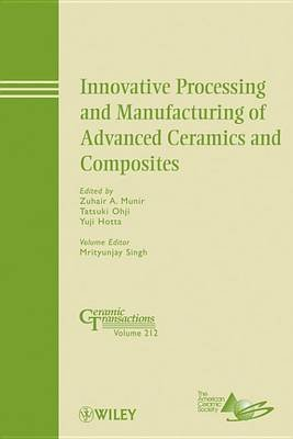 Innovative Processing and Manufacturing of Advanced Ceramics and Composites (Electronic book text, 1st edition): Zuhair A...