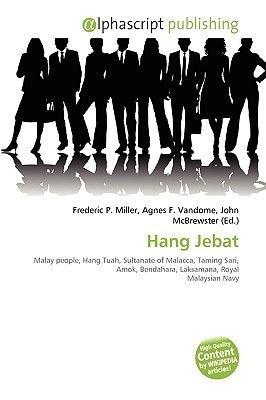 Hang Jebat (Paperback): Frederic P. Miller, Agnes F. Vandome, John McBrewster