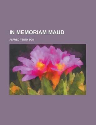 In Memoriam Maud (Paperback): Alfred Tennyson