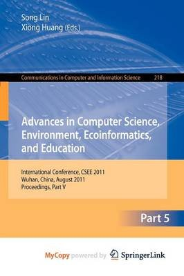 Advances in Computer Science, Environment, Ecoinformatics, and Education (Paperback):