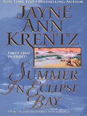 Summer in Eclipse Bay (Electronic book text): Jayne Ann Krentz