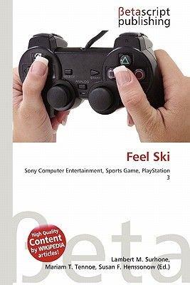 Feel Ski (Paperback): Lambert M. Surhone, Mariam T. Tennoe, Susan F. Henssonow