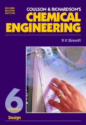 Coulson and Richardson's Chemical Engineering, v. 6 - Chemical Engineering Design (Paperback, New ed of 2 Revised ed):...