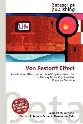 Von Restorff Effect (Paperback): Lambert M. Surhone, Miriam T. Timpledon, Susan F. Marseken