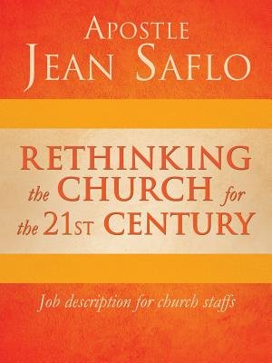 Rethinking the Church for the 21st Century (Paperback): Apostle Jean Saflo