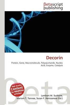 Decorin (Paperback): Lambert M. Surhone, Mariam T. Tennoe, Susan F. Henssonow