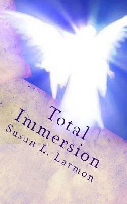 Total Immersion (Paperback): Susan L. Larmon