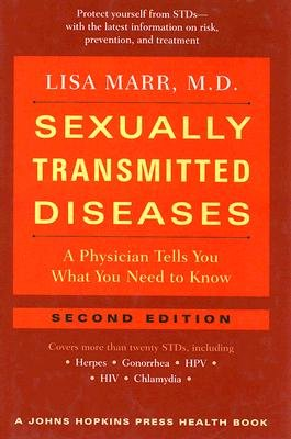 Sexually Transmitted Diseases - A Physician Tells You What You Need to Know (Hardcover, second edition): Lisa Marr