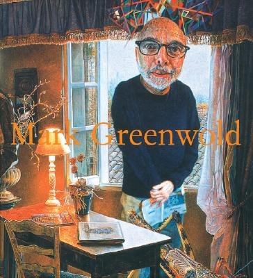 Mark Greenwold - A Moment of True Feeling 1997-2007 (Paperback, illustrated edition): Sanford Schwartz