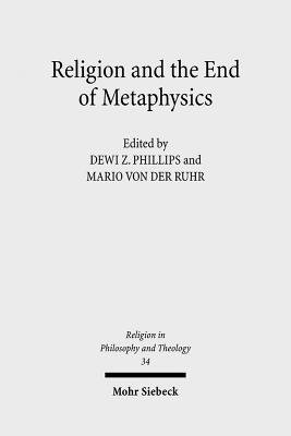 Religion and the End of Metaphysics - Claremont Studies in the Philosophy of Religion, Conference 2006 (Paperback): Dewi...