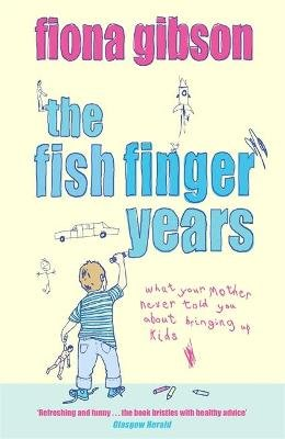 The Fish Finger Years (Paperback, New ed): Fiona Gibson