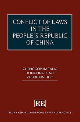 Conflict of Laws in the People's Republic of China (Hardcover): Zheng Sophia Tang, Yongping Xiao, Zhengxin Huo
