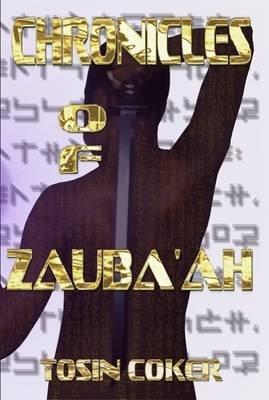 Chronicles of Zauba'ah (Paperback): Tosin Coker