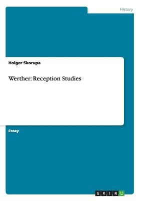 Werther - Reception Studies (Paperback): Holger Skorupa