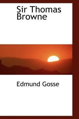 Sir Thomas Browne (Paperback): Edmund Gosse