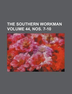 The Southern Workman Volume 44, Nos. 7-10 (Paperback): Books Group