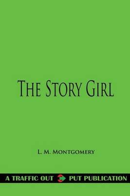 The Story Girl (Paperback): L.M. Montgomery