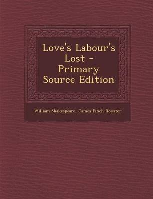 Loves Labour's Lost (Paperback): William Shakespeare
