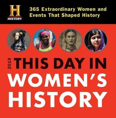 2019 History Channel This Day in Women's History Boxed Calendar - 365 Extraordinary Women and Events That Shaped History...