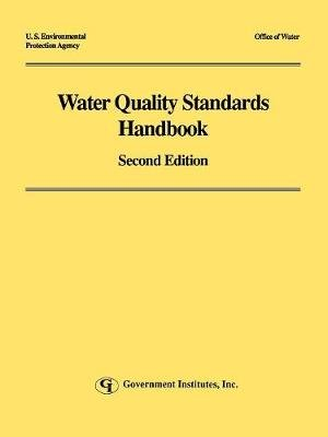 Water Quality Standards Handbook (Paperback, Second Edition): Environmental Protection Agency U. S.
