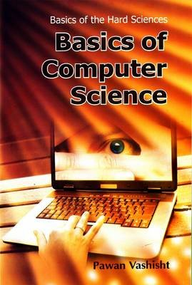 Basics of Computer Science (Hardcover): Vashisht Pawan