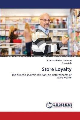 Store Loyalty (Paperback): Bala Jeshurun Subramania, Aravinth S.